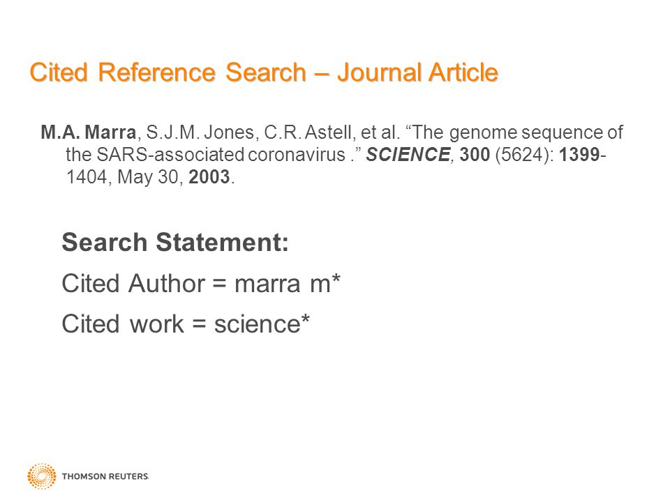 "Cited Reference Search – Journal Article M.A. Marra, S.J.M. Jones, C.R. Astell, et al. ""The genome sequence of the SARS-associated coronavirus."" SCIEN"