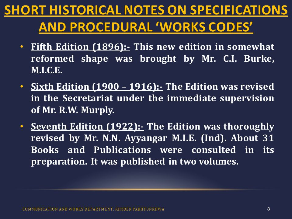 SHORT HISTORICAL NOTES ON SPECIFICATIONS AND PROCEDURAL 'WORKS CODES' 9 Eighth Edition (1935):- The Edition was revised in the Secretariat.