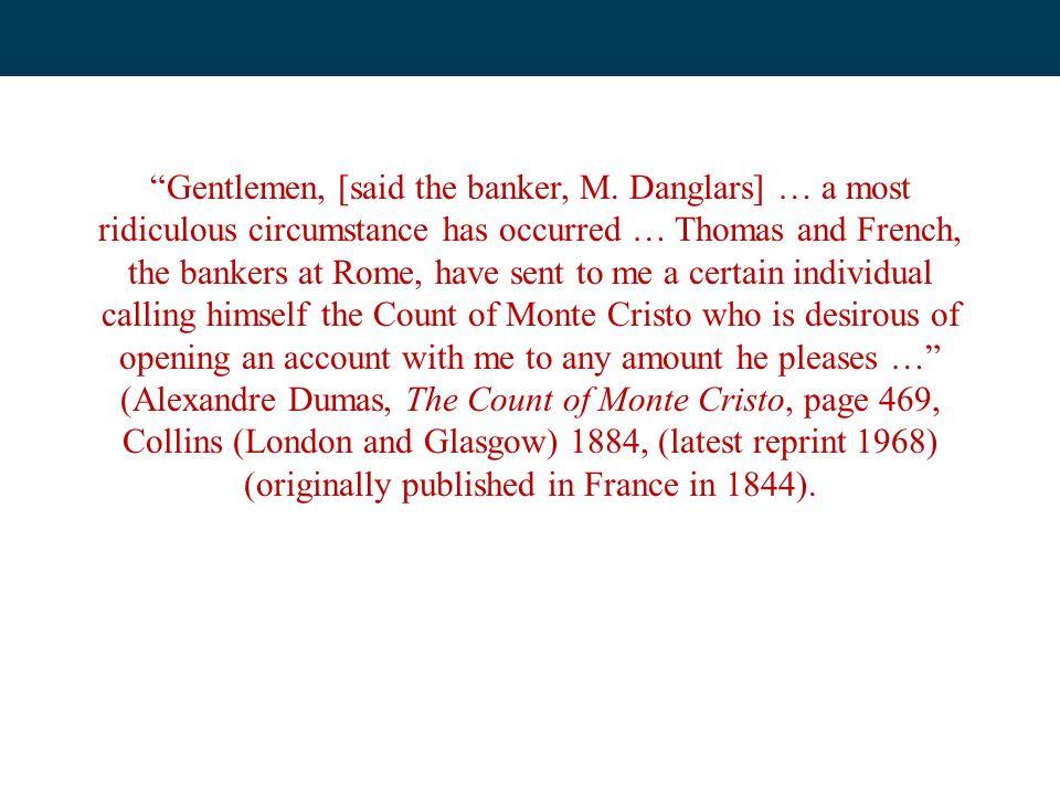 Gentlemen, [said the banker, M.