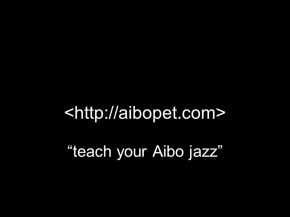 teach your Aibo jazz