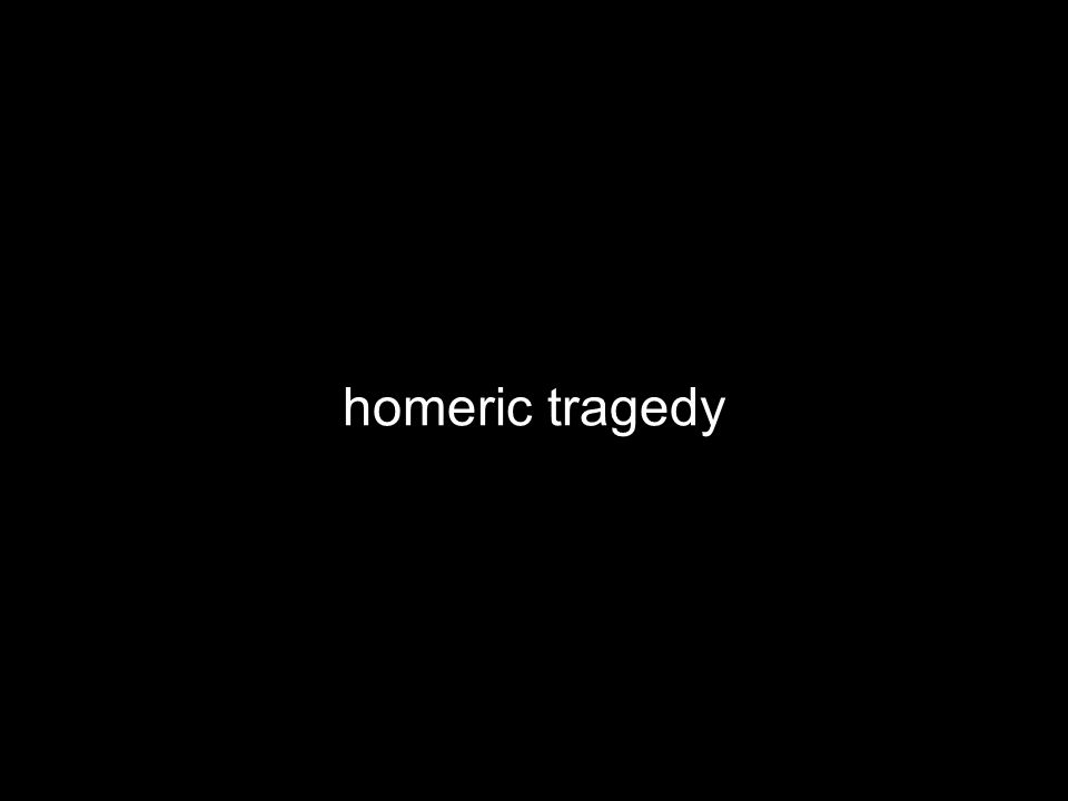 homeric tragedy