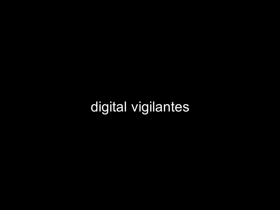 digital vigilantes