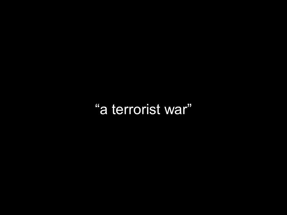 a terrorist war