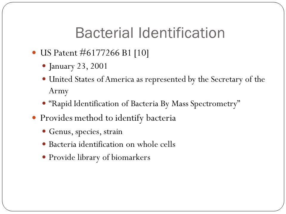 """Bacterial Identification US Patent #6177266 B1 [10] January 23, 2001 United States of America as represented by the Secretary of the Army """"Rapid Ident"""