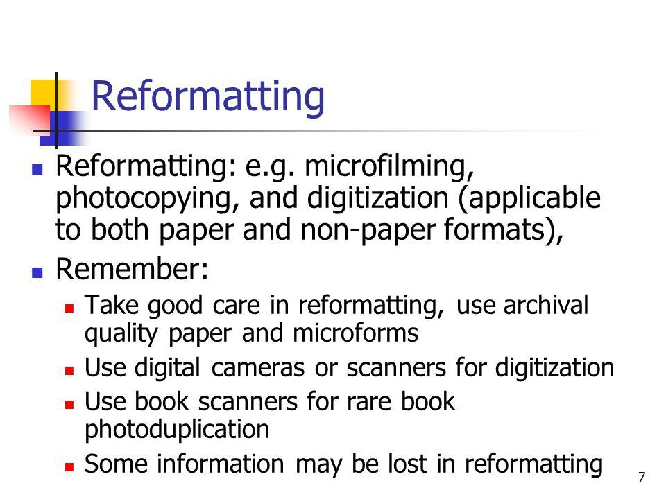 18 Reformatting - Digitization Questions arise: Should we discard the originals.