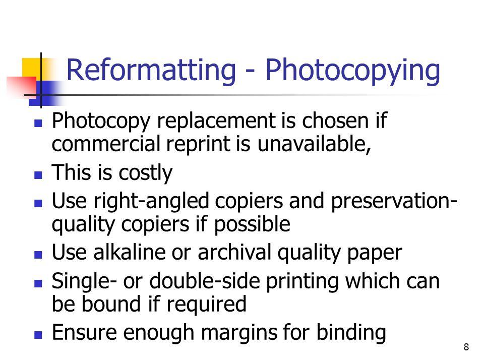 9 Reformatting - Photocopy Books too long, e.g.
