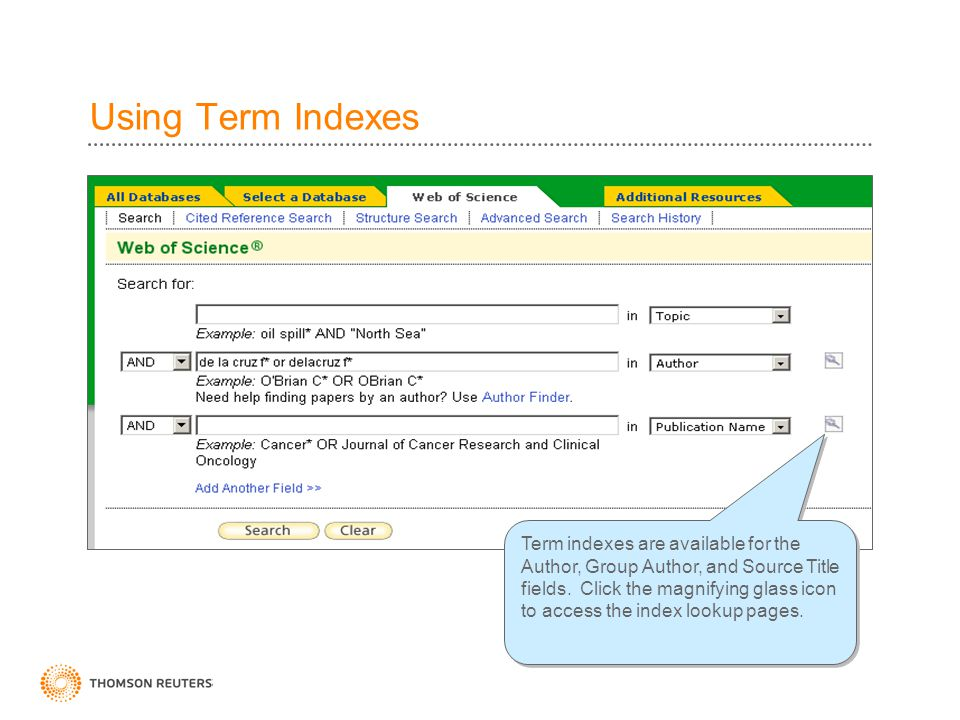 Using Term Indexes Term indexes are available for the Author, Group Author, and Source Title fields. Click the magnifying glass icon to access the ind