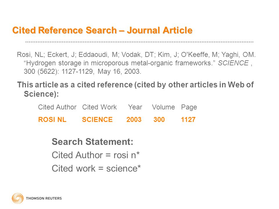 Cited Reference Search – Journal Article Rosi, NL; Eckert, J; Eddaoudi, M; Vodak, DT; Kim, J; O Keeffe, M; Yaghi, OM.