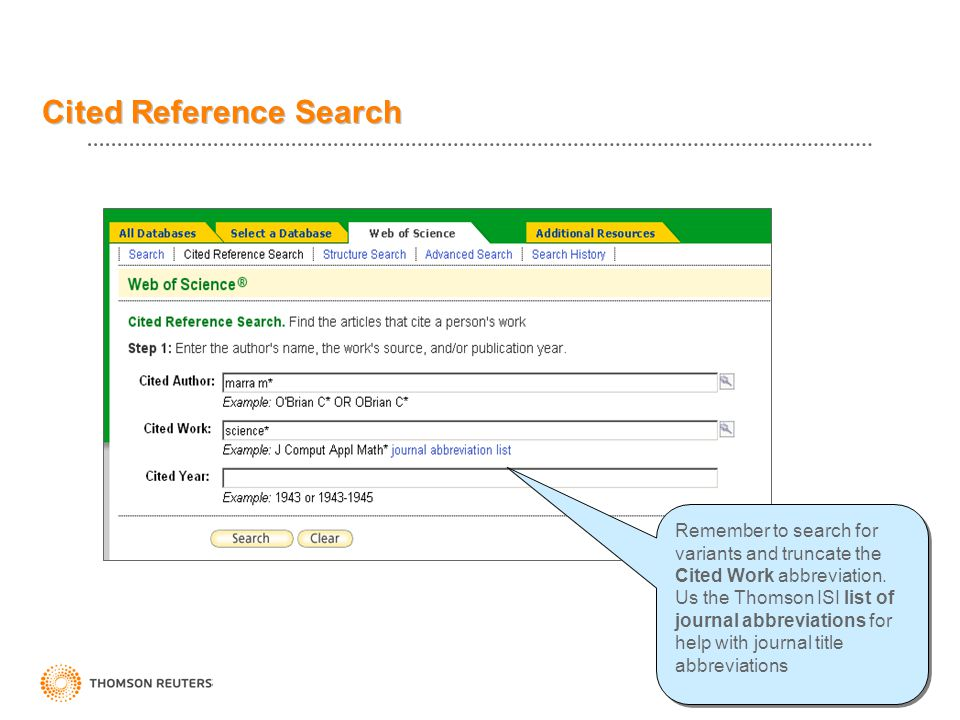 Cited Reference Search Remember to search for variants and truncate the Cited Work abbreviation.