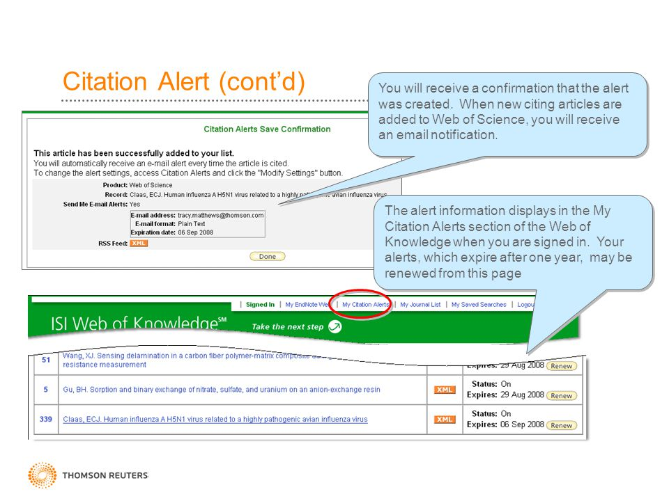 Citation Alert (cont'd) You will receive a confirmation that the alert was created. When new citing articles are added to Web of Science, you will rec