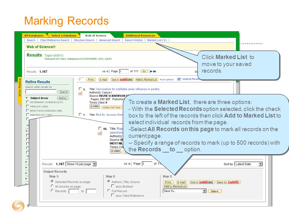 Marking Records Click Marked List to move to your saved records. Click Marked List to move to your saved records. To create a Marked List, there are t