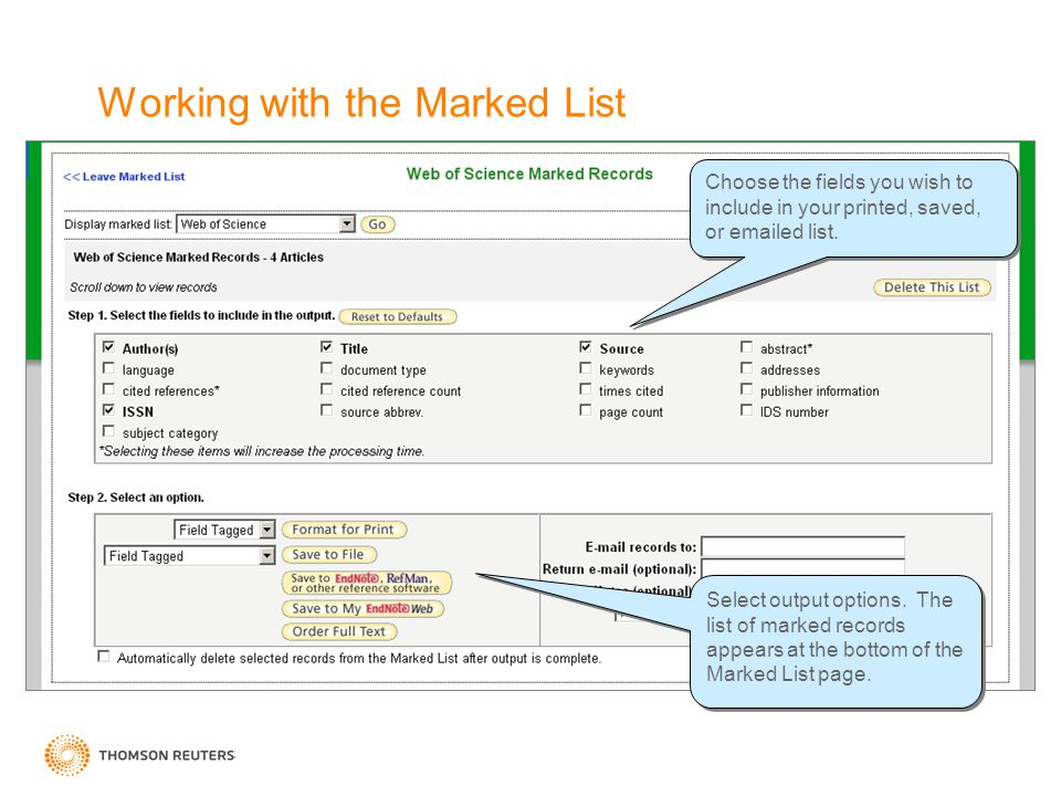 Working with the Marked List Choose the fields you wish to include in your printed, saved, or emailed list. Select output options. The list of marked