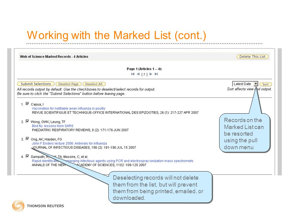 Working with the Marked List (cont.) Deselecting records will not delete them from the list, but will prevent them from being printed, emailed, or downloaded.
