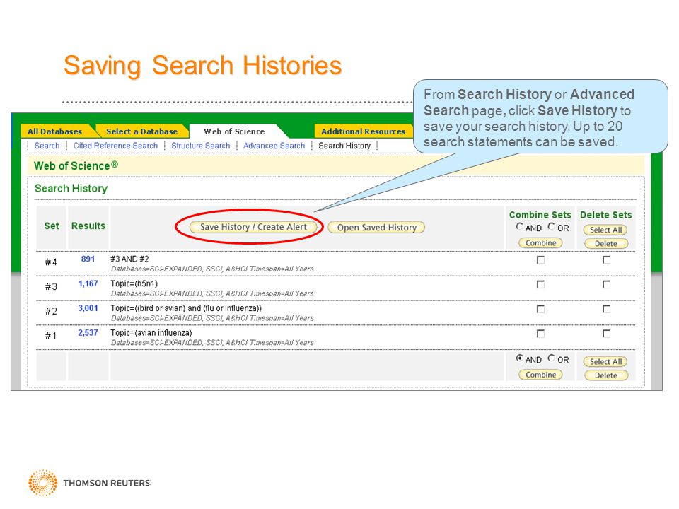 Saving Search Histories From Search History or Advanced Search page, click Save History to save your search history.