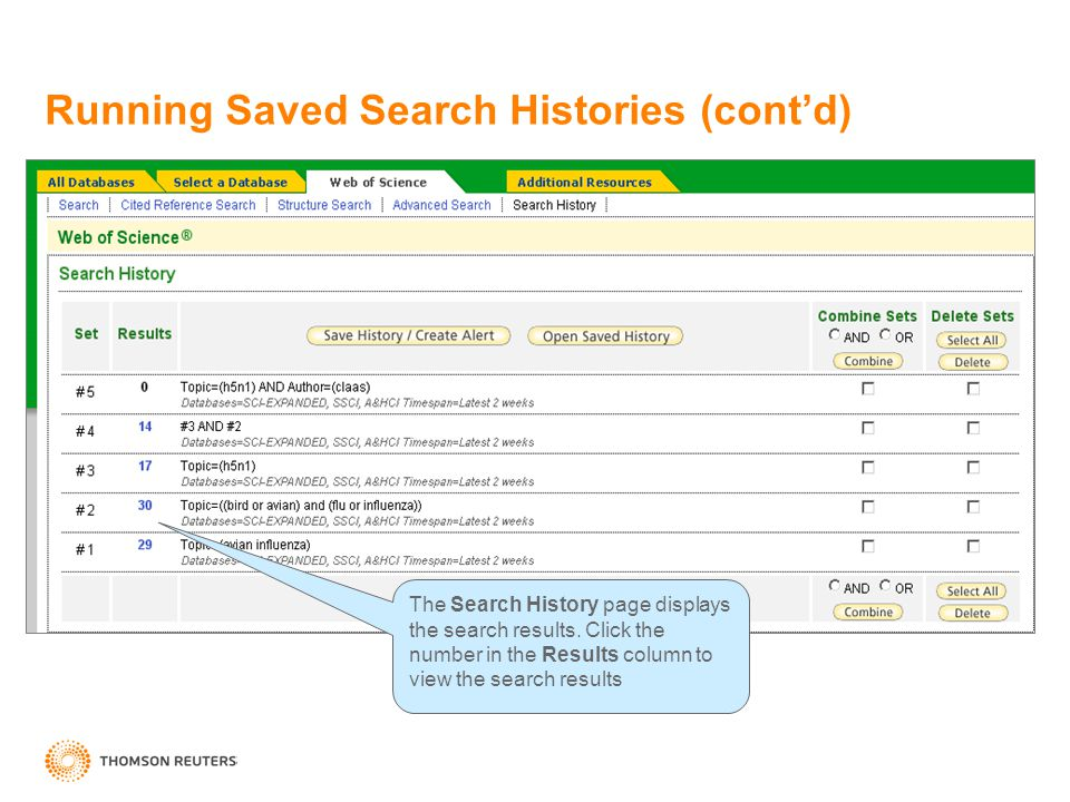 The Search History page displays the search results. Click the number in the Results column to view the search results Running Saved Search Histories