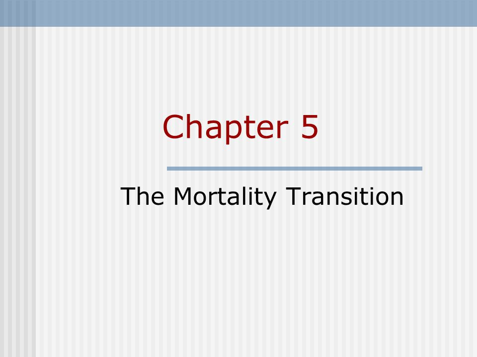 Chapter 5 The Mortality Transition