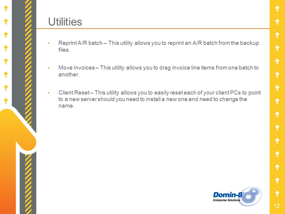 12 Utilities Reprint A/R batch – This utility allows you to reprint an A/R batch from the backup files.