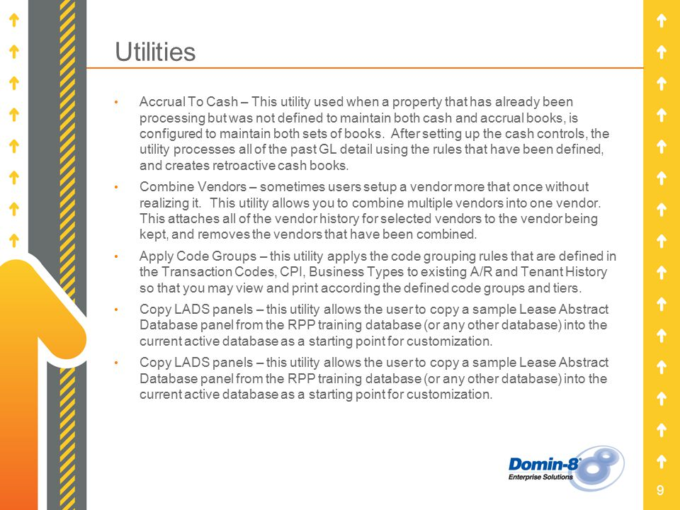 9 Utilities Accrual To Cash – This utility used when a property that has already been processing but was not defined to maintain both cash and accrual books, is configured to maintain both sets of books.