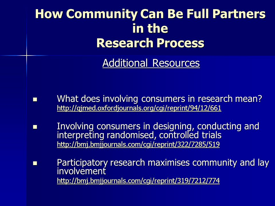 How Community Can Be Full Partners in the Research Process Additional Resources What does involving consumers in research mean.