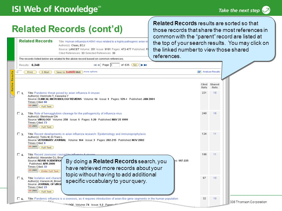 Copyright 2006 Thomson Corporation 25 Related Records (cont'd) By doing a Related Records search, you have retrieved more records about your topic without having to add additional specific vocabulary to your query.