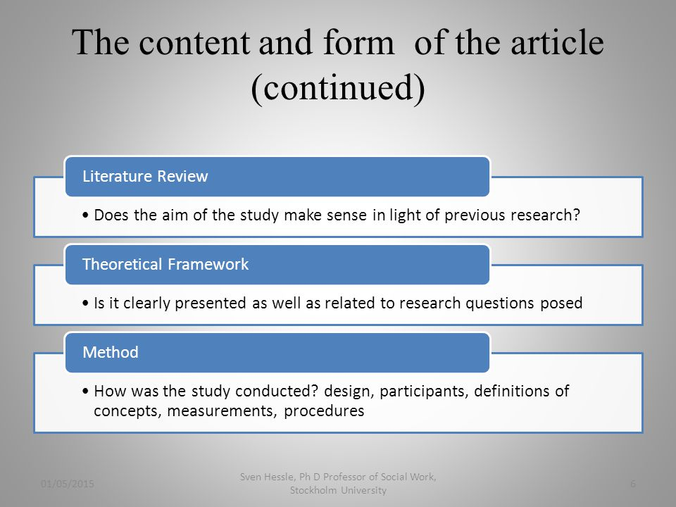 The content and form of the article (continued) Does the aim of the study make sense in light of previous research.