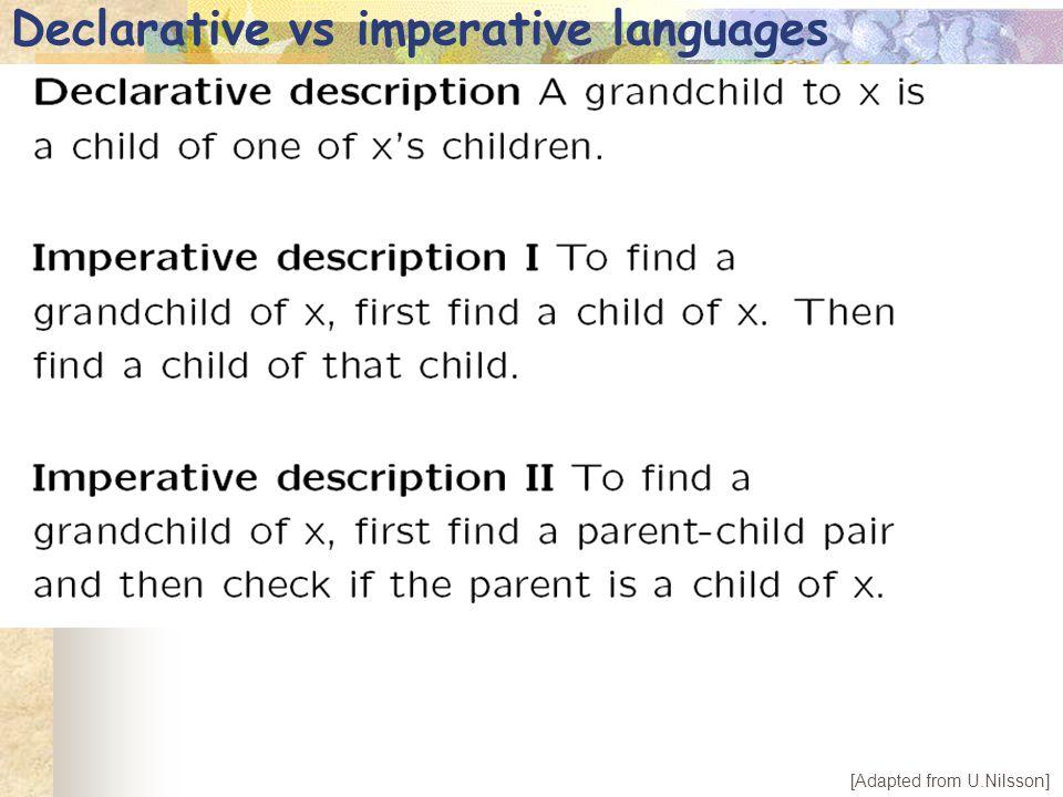 Imperative languages Program is a list of explicit steps of computation list procedure cat(list a, list b) { list t = list u = copylist(a); while (t.tail != nil) t = t.tail; t.tail = b; return u; }