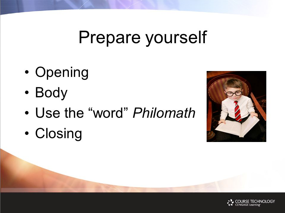 """Prepare yourself Opening Body Use the """"word"""" Philomath Closing"""