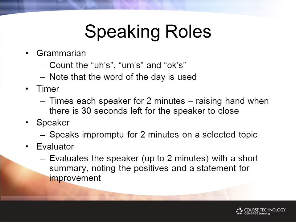 """Speaking Roles Grammarian –Count the """"uh's"""", """"um's"""" and """"ok's"""" –Note that the word of the day is used Timer –Times each speaker for 2 minutes – raisin"""