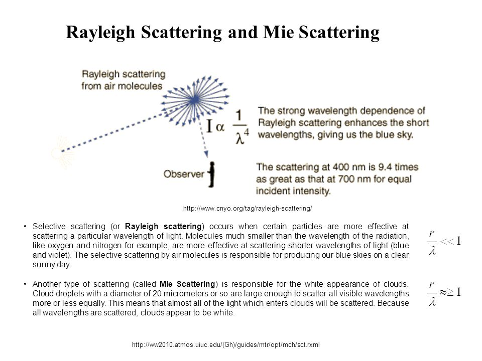 http://www.cnyo.org/tag/rayleigh-scattering/ Selective scattering (or Rayleigh scattering) occurs when certain particles are more effective at scatter