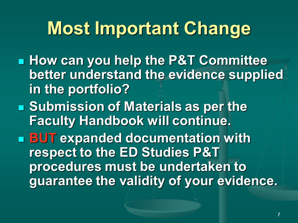 Most Important Change How can you help the P&T Committee better understand the evidence supplied in the portfolio? How can you help the P&T Committee
