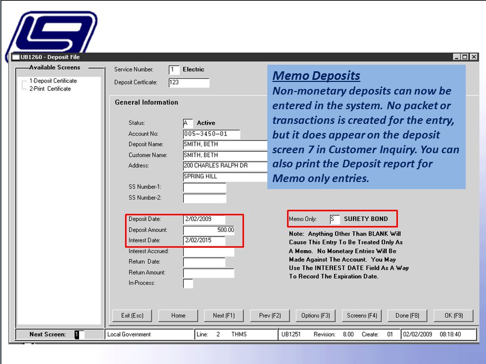 Memo Deposits Non-monetary deposits can now be entered in the system.