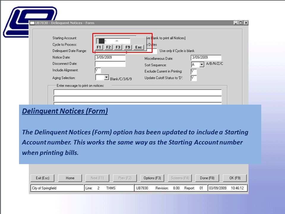 Delinquent Notices (Form) The Delinquent Notices (Form) option has been updated to include a Starting Account number.