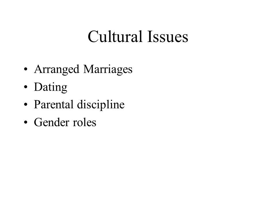 Cultural Issues Arranged Marriages Dating Parental discipline Gender roles