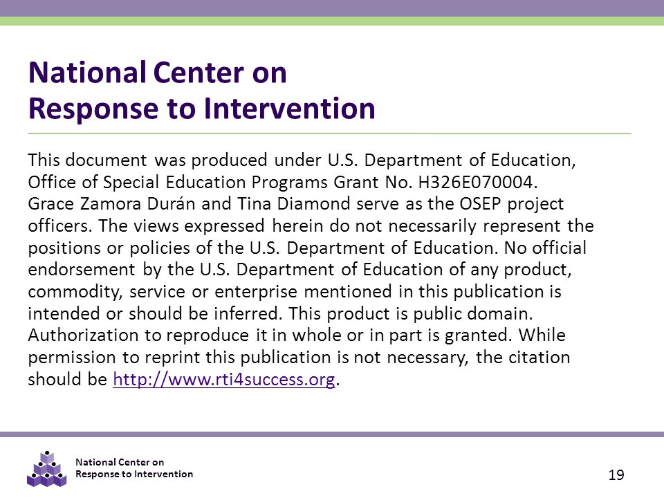 National Center on Response to Intervention This document was produced under U.S.