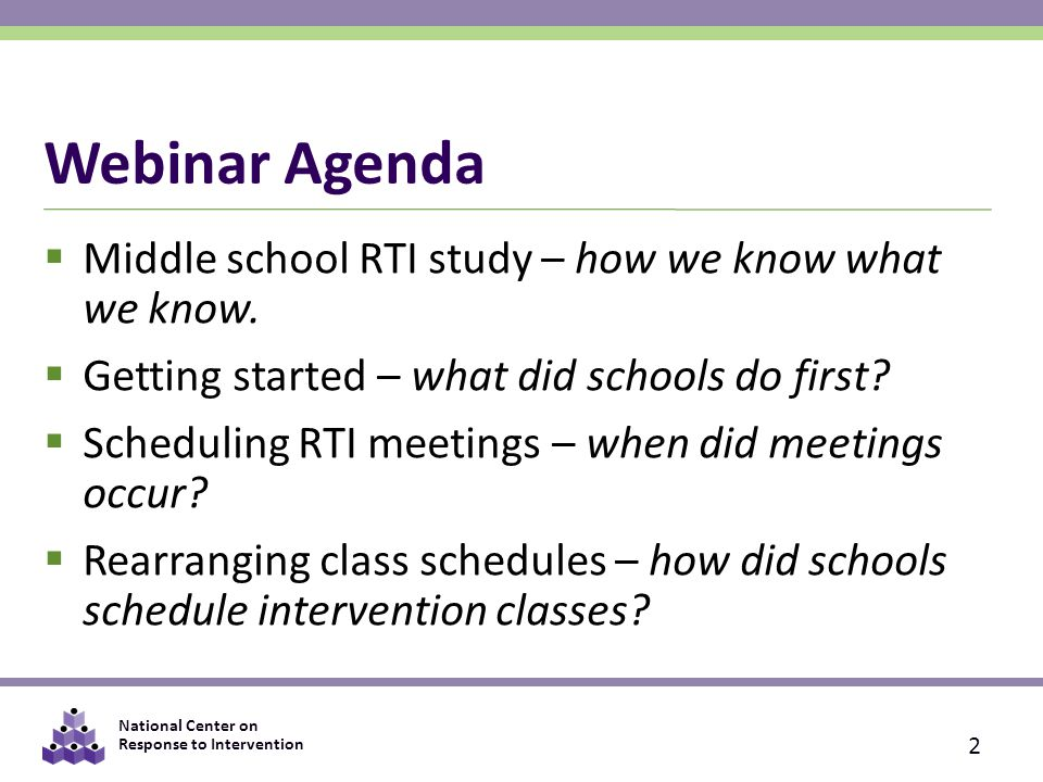 National Center on Response to Intervention Webinar Agenda  Middle school RTI study – how we know what we know.