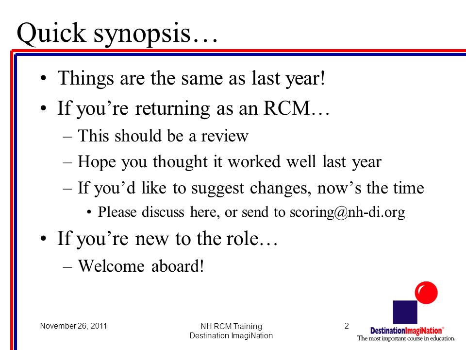 2November 26, 2011NH RCM Training Destination ImagiNation Quick synopsis… Things are the same as last year.