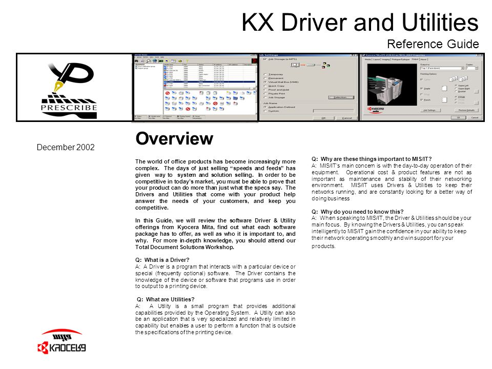 KX Driver and Utilities Reference Guide December 2002 Overview The world of office products has become increasingly more complex. The days of just sel