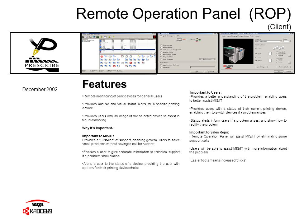 Remote Operation Panel (ROP) (Client) December 2002 Features Remote monitoring of print devices for general users Provides audible and visual status a