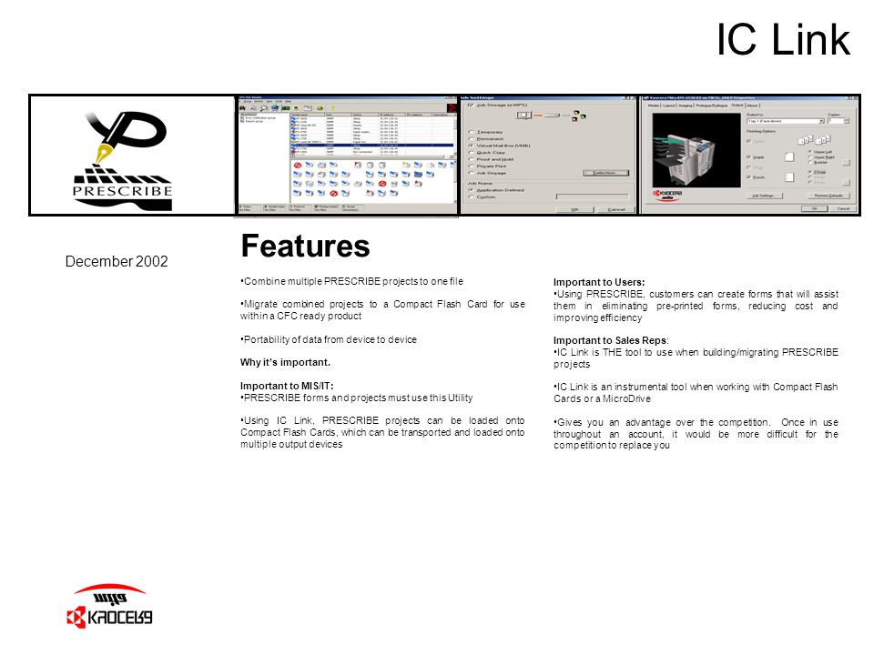 IC Link December 2002 Features Combine multiple PRESCRIBE projects to one file Migrate combined projects to a Compact Flash Card for use within a CFC