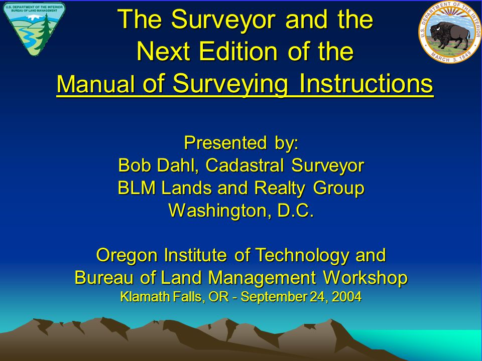 Cadastral Presence At the DOI level – BLM is 1 of 15 Bureaus and Offices Within BLM – Cadastral is one of nearly 60 programs