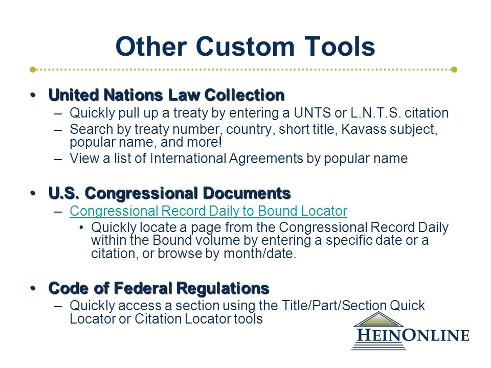 Other Custom Tools United Nations Law CollectionUnited Nations Law Collection –Quickly pull up a treaty by entering a UNTS or L.N.T.S.