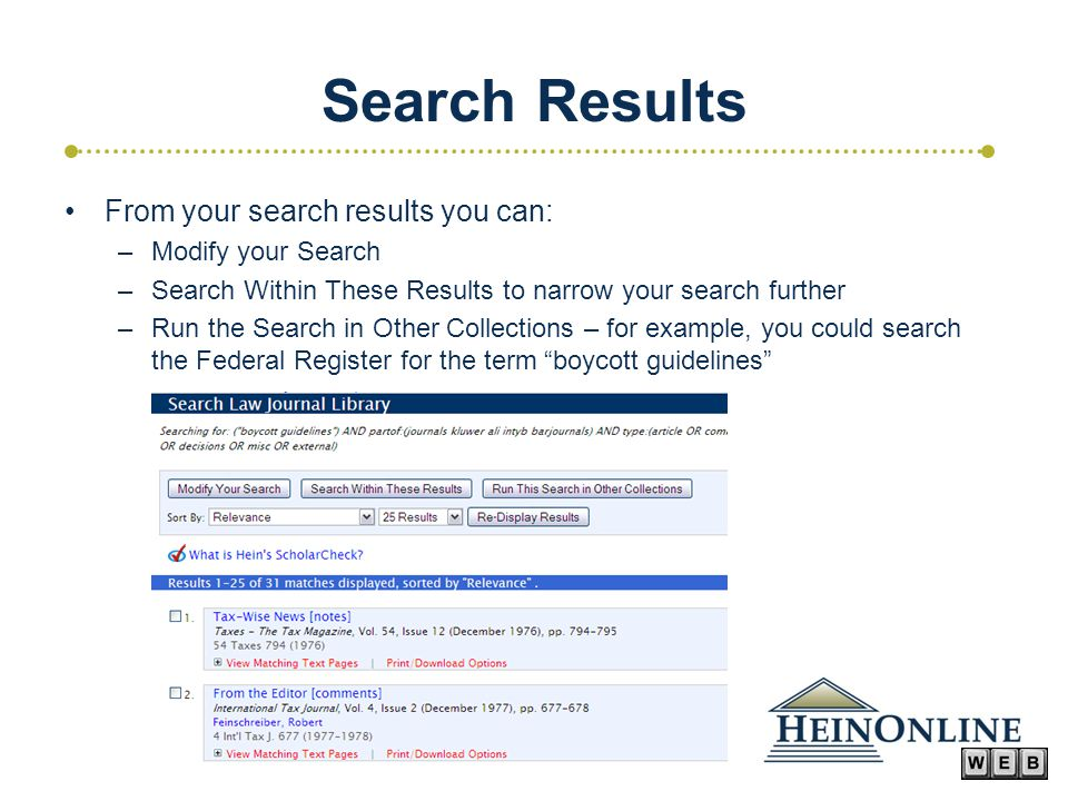 Search Results From your search results you can: –Modify your Search –Search Within These Results to narrow your search further –Run the Search in Other Collections – for example, you could search the Federal Register for the term boycott guidelines