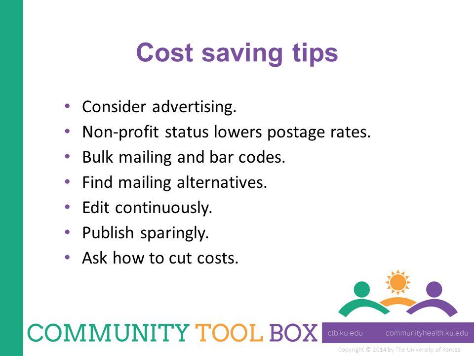 Copyright © 2014 by The University of Kansas Cost saving tips Consider advertising.
