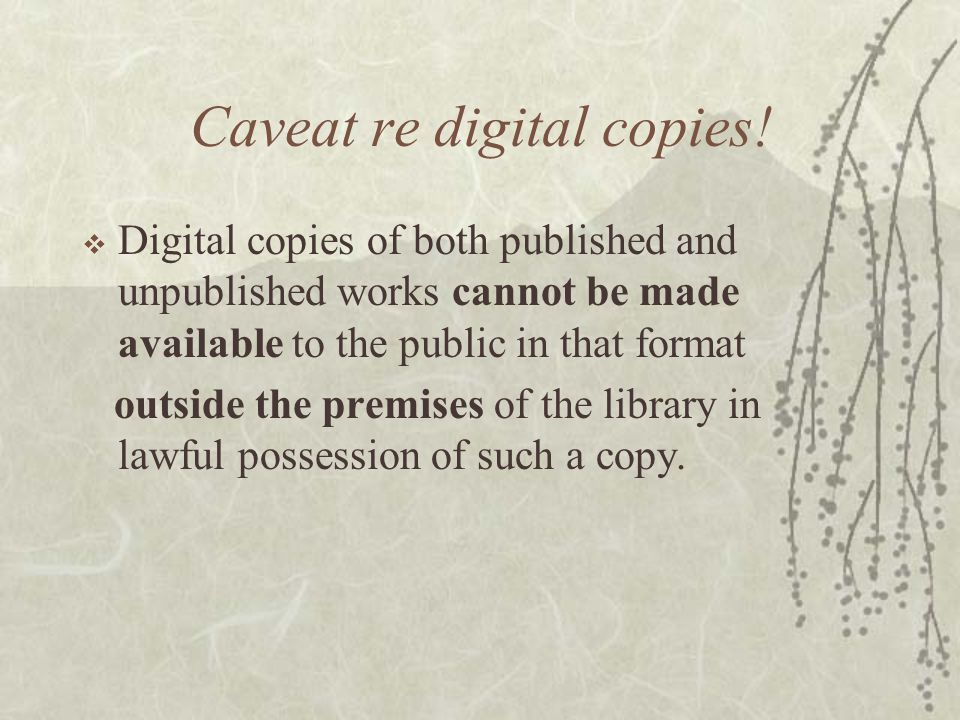 Caveat re digital copies.
