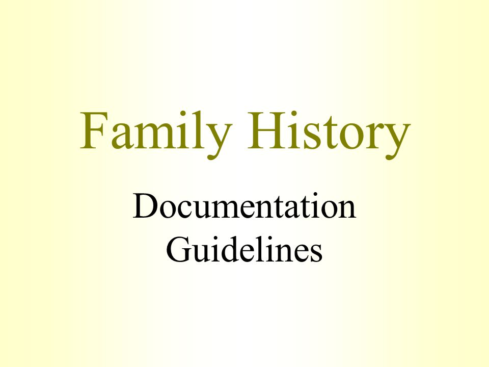 Family History Documentation Guidelines