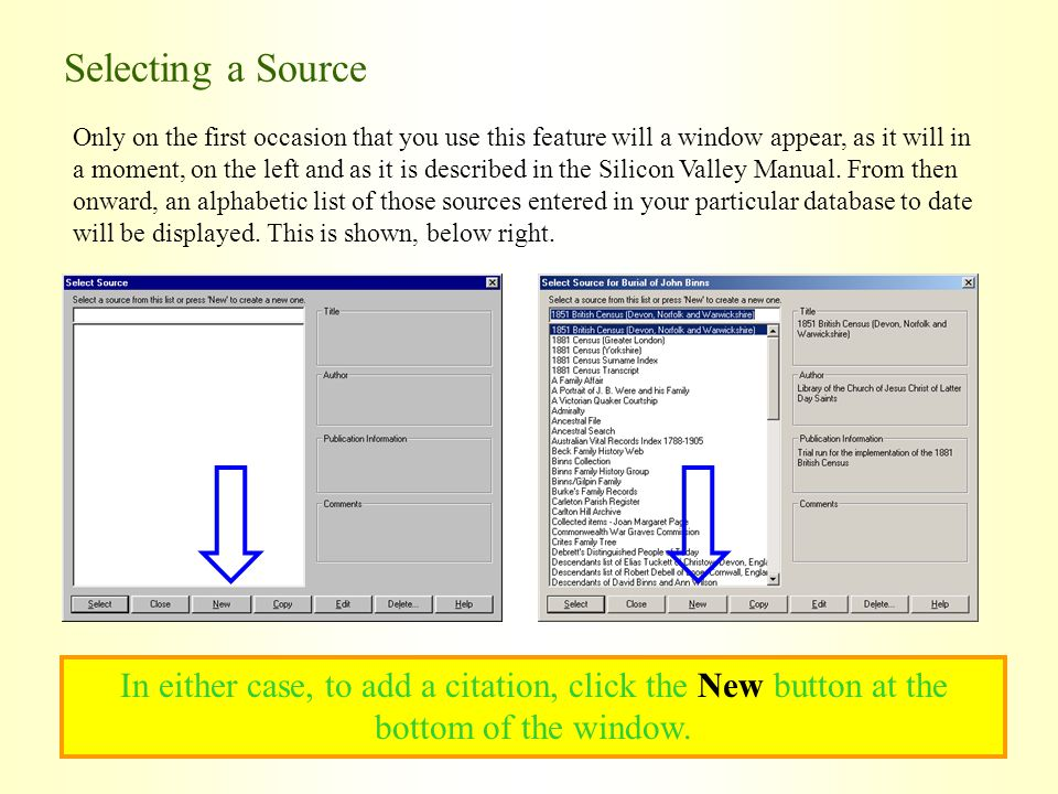 Selecting a Source Only on the first occasion that you use this feature will a window appear, as it will in a moment, on the left and as it is describ