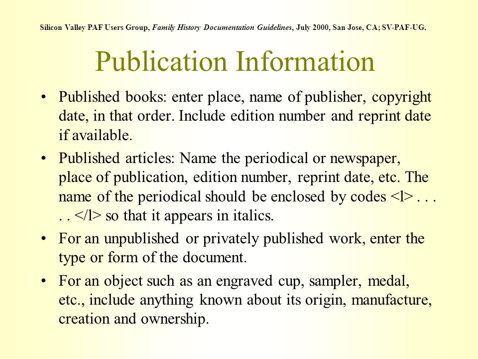Publication Information Published books: enter place, name of publisher, copyright date, in that order. Include edition number and reprint date if ava