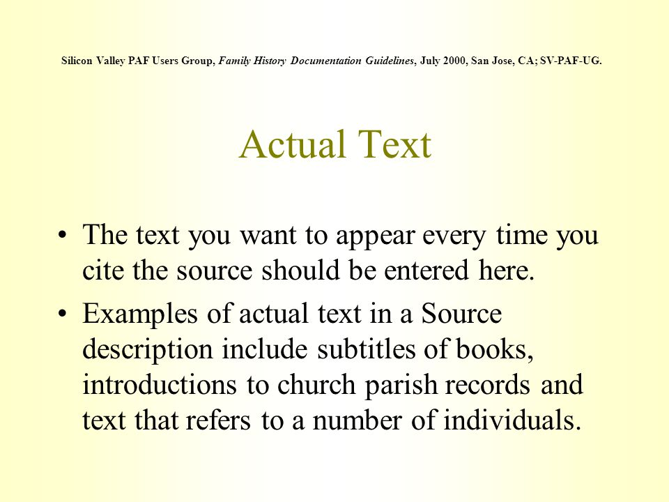Actual Text The text you want to appear every time you cite the source should be entered here. Examples of actual text in a Source description include