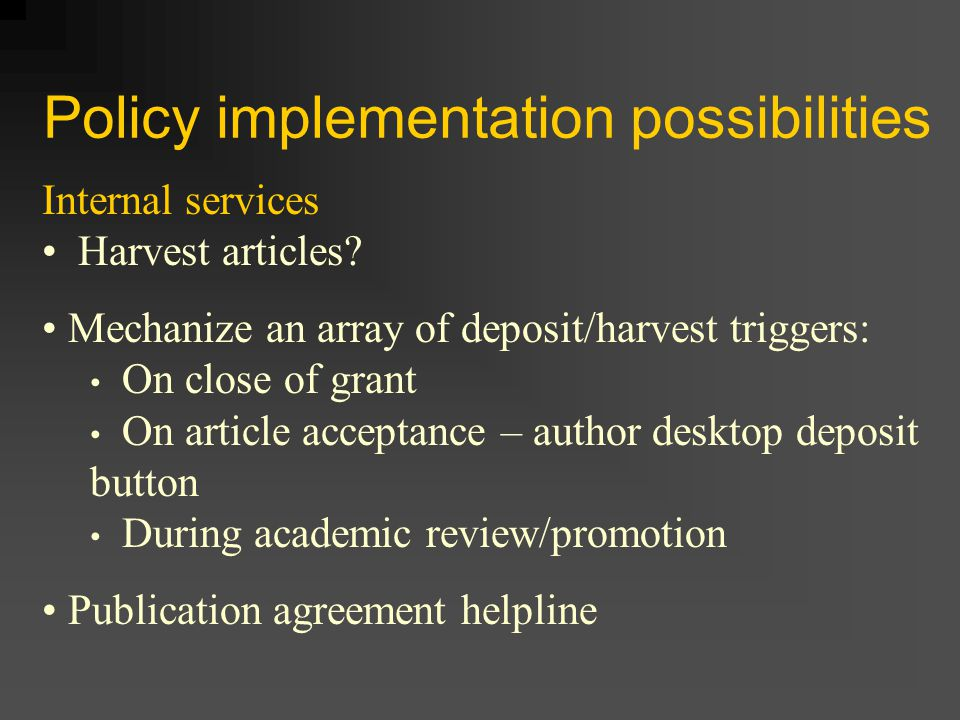 Policy implementation possibilities Internal services Harvest articles.