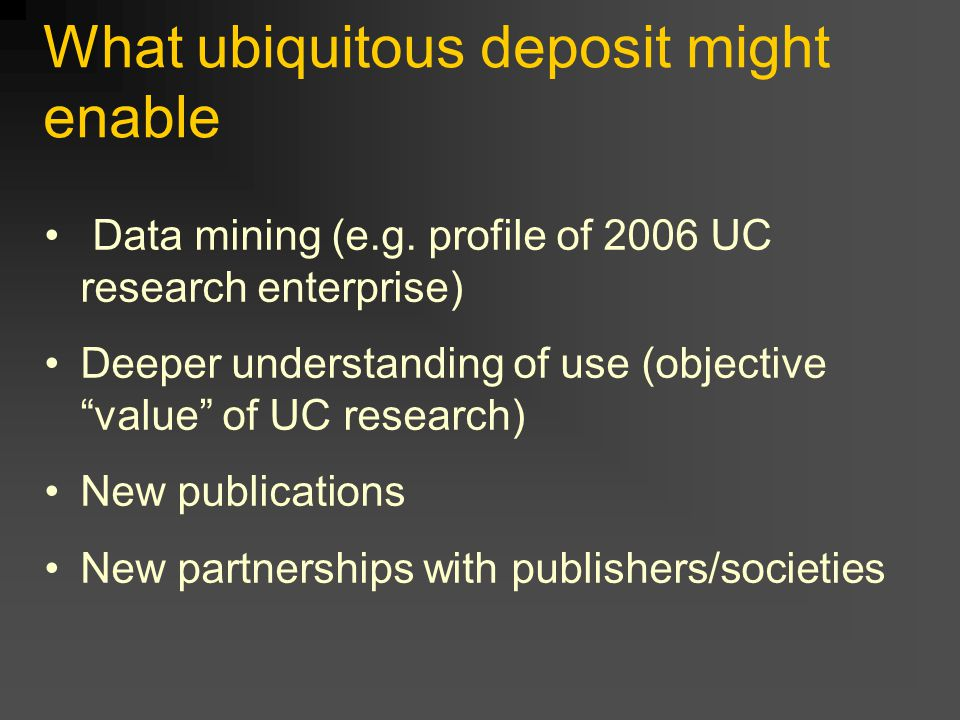 What ubiquitous deposit might enable Data mining (e.g.